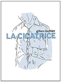 La cicatrice par Gilles Rochier