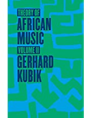 Theory of African Music: 2 (Chicago Studies in Ethnomusicology)