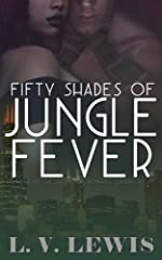 Fifty Shades of Jungle Fever (The Jungle Fever Romance Quadrilogy Book 1)