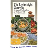 The Lightweight Gourmet : Drying and Cooking Food for the Outdoors Life, Kesselheim, Alan, 0070342482