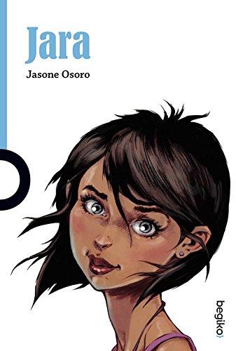 Jara (Euskera) Tapa blanda – 21 feb 2018 Jasone Osoro Zubia Editoriala S.L. 8416839190