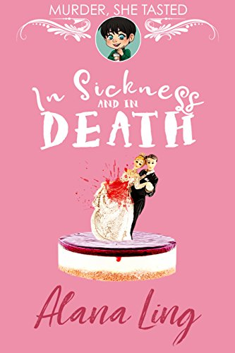 In Sickness and in Death: A delicious debut cozy mystery (Murder, She Tasted Book 1)
