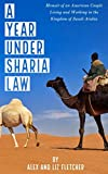 A Year Under Sharia Law: Memoir of an American Couple Living and Working in Saudi Arabia