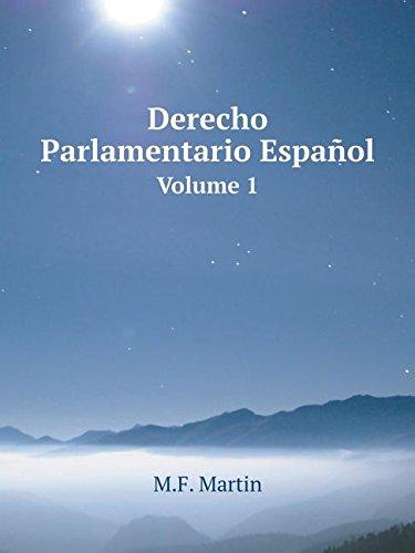 Derecho Parlamentario Español Volume 1 (Spanish Edition) ebook