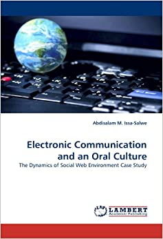 Electronic Communication and an Oral Culture: The Dynamics of Social Web Environment Case Study