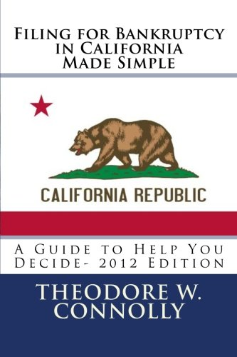 Filing for Bankruptcy in California Made Simple: A Guide to Help You Decide