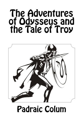 The Adventures of Odysseus and the Tale of Troy PDF