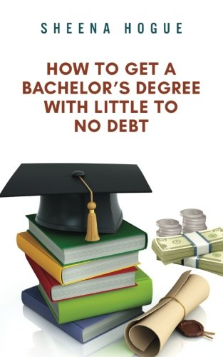 How To Get A Bachelors Degree With Little To No Debt