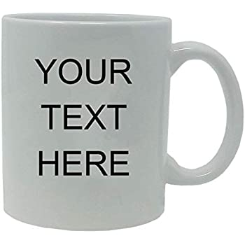 ab59ad6a6d0 Personalized Add Your Custom Text White Ceramic 11 Oz Coffee Mug  Customizable, (White)
