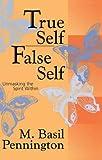 True Self/False Self: Unmasking the Spirit Within