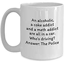 An Alcoholic, A Coke Addict & A Meth Addict White Ceramic Coffee or Tea Mug Gift for Family or Friend in Rehab, Friend Struggling w Addiction, Funny Recovery Cup Gifts, 12 Step Anniversary, AA
