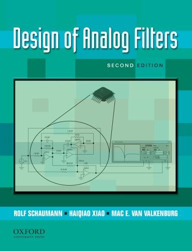 Design of Analog Filters 2nd Edition (The Oxford Series in Electrical and Computer Engineering) (Analog Design)