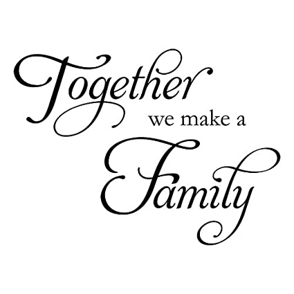 Together Quotes Best Amazon Together We Make A Family Wall Decal Wall Sticker