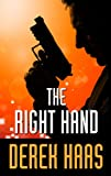 The Right Hand, Derek Haas, 1410457370