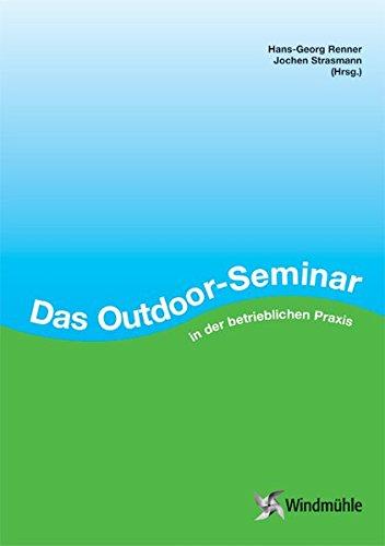 Das Outdoor-Seminar in der betrieblichen Praxis