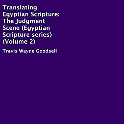 Translating Egyptian Scripture: The Judgment Scene