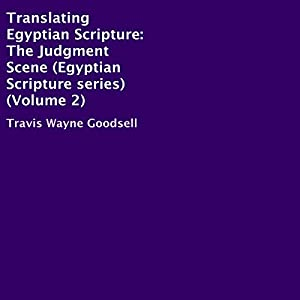 Translating Egyptian Scripture: The Judgment Scene Audiobook