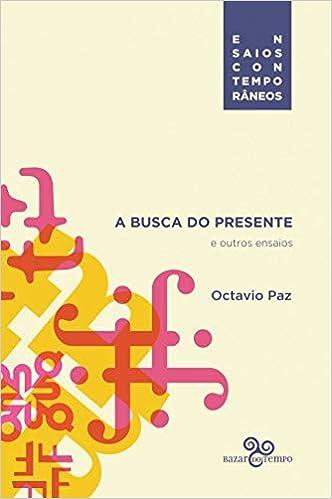 0e12a7c5c4 A busca do presente e outros ensaios - Livros na Amazon Brasil-  9788569924197