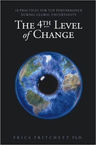 The 4th level of change 10 practices for top performance during the 4th level of change 10 practices for top performance during global uncertainty price pritchett 9780944002766 amazon books fandeluxe Gallery
