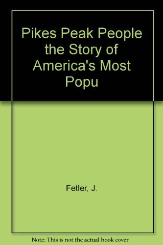 Pikes Peak People the Story of America's Most - Most Popu