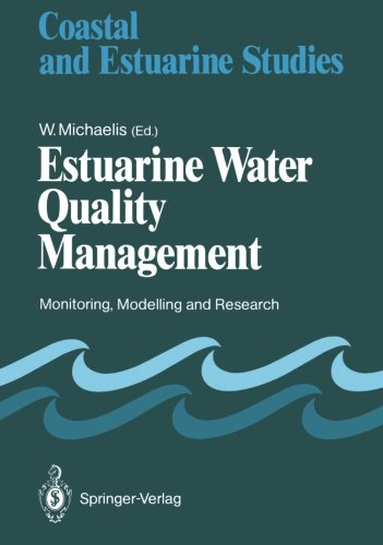 Estuarine Water Quality Management: Monitoring, Modelling and Research (Coastal and Estuarine Studies)