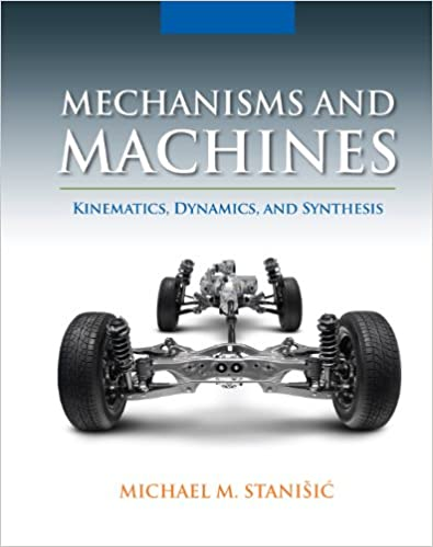 Mechanisms and machines kinematics dynamics and synthesis mechanisms and machines kinematics dynamics and synthesis 1st edition kindle edition fandeluxe Gallery