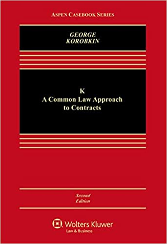 K: A Common Law Approach to Contracts (Aspen Casebooks)