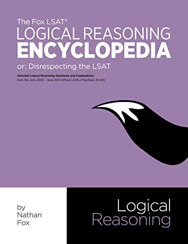The Fox LSAT Logical Reasoning Encyclopedia: Disrespecting the LSAT (Best Lsat Prep Company)