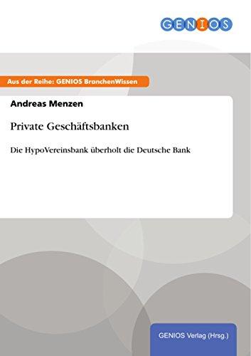 private-geschaftsbanken-die-hypovereinsbank-uberholt-die-deutsche-bank-german-edition
