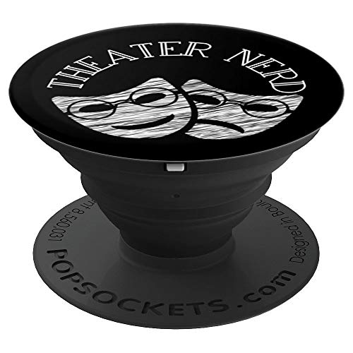 Theater Nerd Actor Actress Comedy Tragedy Musicals - PopSockets Grip and Stand for Phones and Tablets