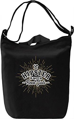Hipster is not a real job Borsa Giornaliera Canvas Canvas Day Bag| 100% Premium Cotton Canvas| DTG Printing|