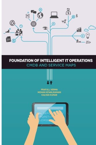 Foundation of Intelligent IT Operations: CMDB and Service Maps pdf