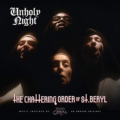 The Chattering Order of St. Beryl Presents: Unholy Night (Music Inspired by Good Omens)