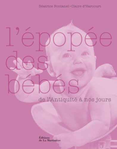 L'épopée des bébés : De l'Antiquité à nos jours
