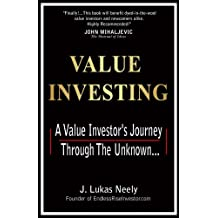 Value Investing: A Value Investor's Journey Through The Unknown
