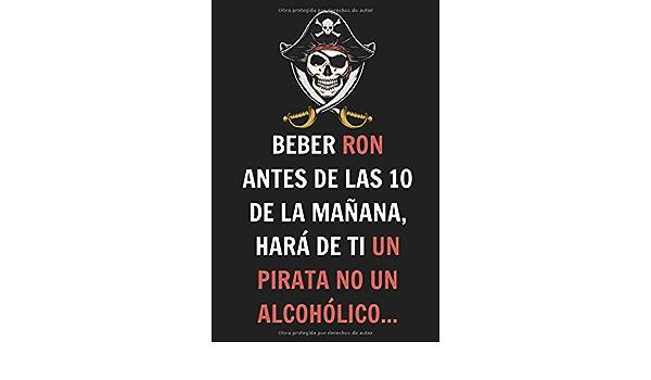 Beber Ron Antes de las 10 de la Mañana, Hará de ti un Pirata ...