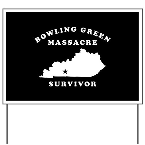 CafePress Bowling Green Massacre Survivor Yard Sign, Vinyl Lawn Sign, Political Election Sign ()