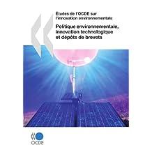 Etudes de L'Ocde Sur L'Innovation Environnementale Politique Environnementale, Innovation Technologique Et Depots de Brevets