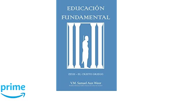 Amazon.com: Educación Fundamental (Spanish Edition) (9781533216946): V.M. Samael Aun Weor, Salón de Estudios Esotéricos: Books