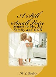 A Still Small Voice: Sequel to Me, My Family and GOD