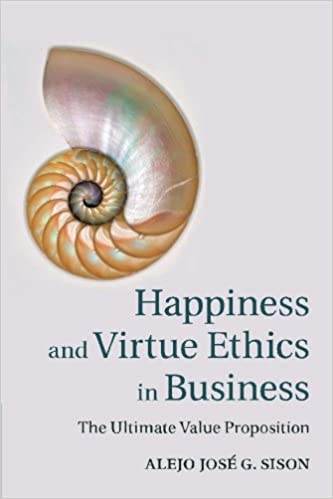 Descarga gratuita Happiness And Virtue Ethics In Business PDF