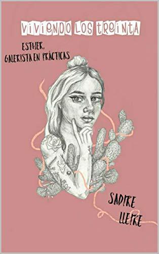 Esther, galerista en prácticas (Viviendo los treinta nº 1) (Spanish Edition)