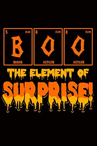 Boo The Element Of Surprise: Blank Lined Notebook For Those Who Love Halloween And Chemistry