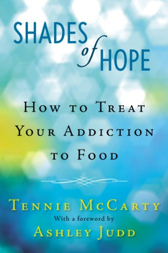 Shades of Hope: How to Treat Your Addiction to Food ()