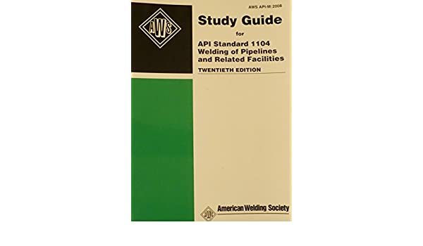 Study guide for api 1104 array study guide for api standard 1104 welding of pipelines and related rh amazon com fandeluxe