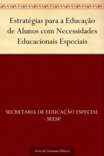 Estratégias para a Educação de Alunos com Necessidades Educacionais Especiais