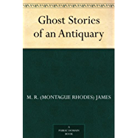 Ghost Stories of an Antiquary (English Edition)