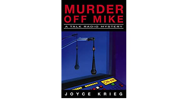 Murder Off Mike: A Talk Radio Mystery (Talk-Radio Mysteries Book 1) (English Edition) eBook: Joyce Krieg: Amazon.es: Tienda Kindle