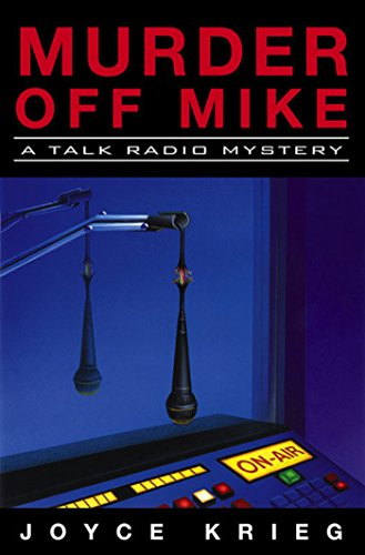 Murder Off Mike: A Talk Radio Mystery (Talk-Radio Mysteries Book 1)