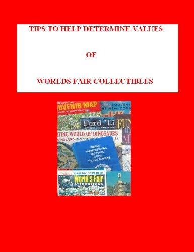 Tips To Help Determine Values of Worlds Fair Collectibles